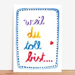 Frau Ottilie Postkarte Weil du toll bist